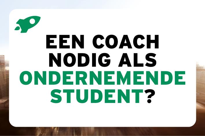 Een coach nodig als ondernemende student?
